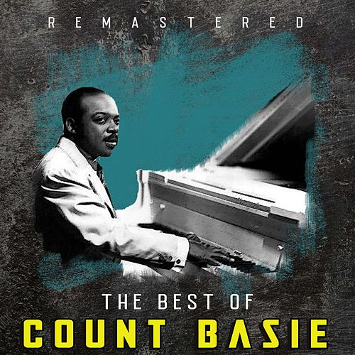 The Best of Count Basie (Remastered) by Count Basie
