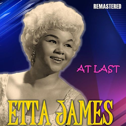At Last (Remastered) von Etta James
