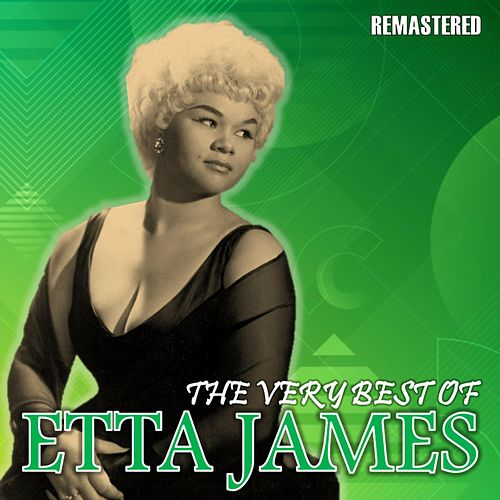 The Very Best of Etta James (Remastered) by Etta James