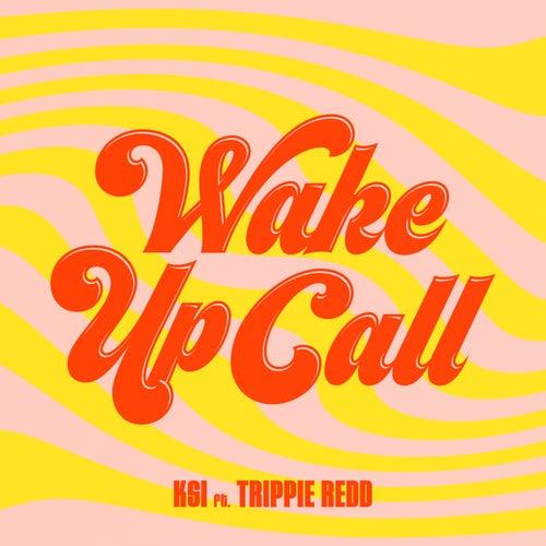 Wake Up Call (feat. Trippie Redd) de KSI