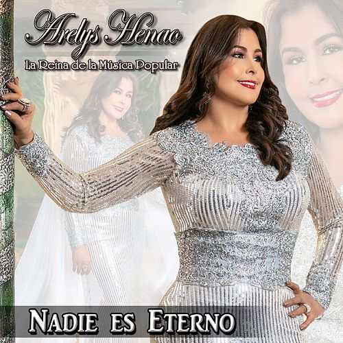 Nadie Es Eterno by Arelys Henao