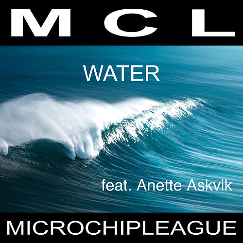 Water (Radio Edit) von MCL Micro Chip League