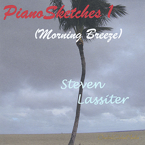 PianoSketches 1 (Morning Breeze) by Steven Lassiter