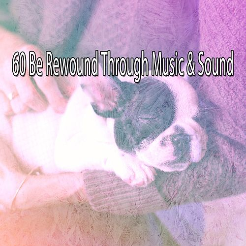 60 Be Rewound Through Music & Sound de White Noise Babies
