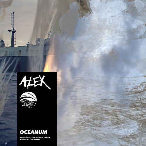Oceanum (Inspired by 'The Outlaw Ocean' a Book by Ian Urbina) de ALEX
