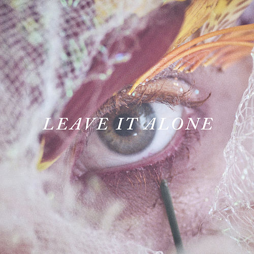 Leave It Alone by Hayley Williams