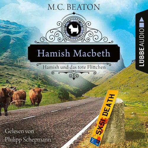 Hamish Macbeth und das tote Flittchen - Schottland-Krimis, Teil 5 (Ungekürzt) by M. C. Beaton