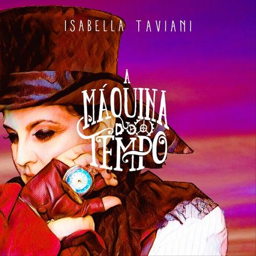 A Máquina do Tempo de Isabella Taviani