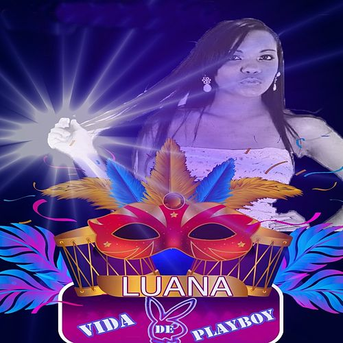 Vida de Playboy by Luana