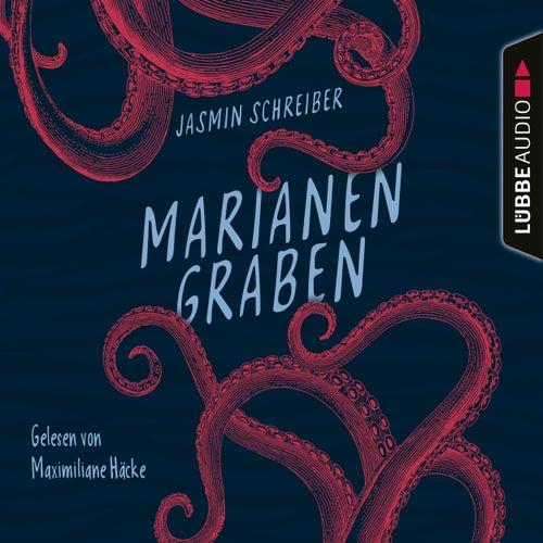Marianengraben (Ungekürzt) von Jasmin Schreiber