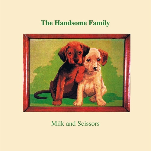Milk and Scissors von The Handsome Family