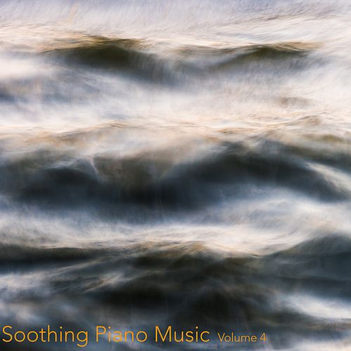 Soothing Piano Music, Vol. 4 by Relaxing Piano Music Consort