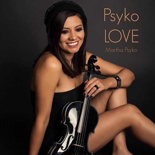 Psyko Love by Martha Psyko