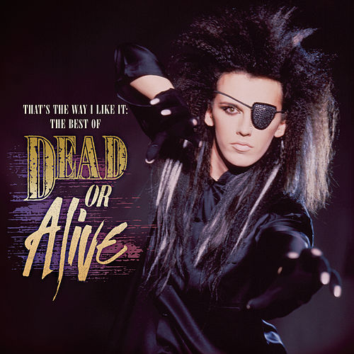 That's The Way I Like It: The Best of Dead Or Alive de Dead Or Alive
