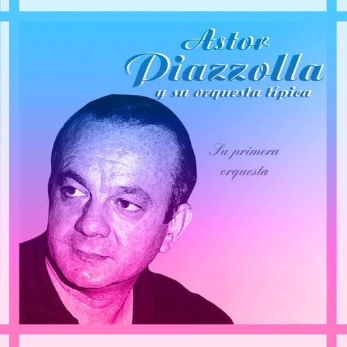Su Primera Orquesta 1946-1948 von Astor Piazzolla
