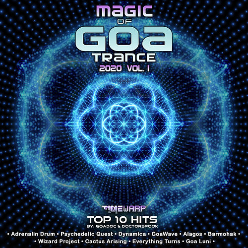 Magic of GoaTrance: 2020 Top 10 Hits, Vol. 1 by Goa Doc