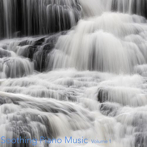 Soothing Piano Music, Vol. 1 by Relaxing Piano Music Consort