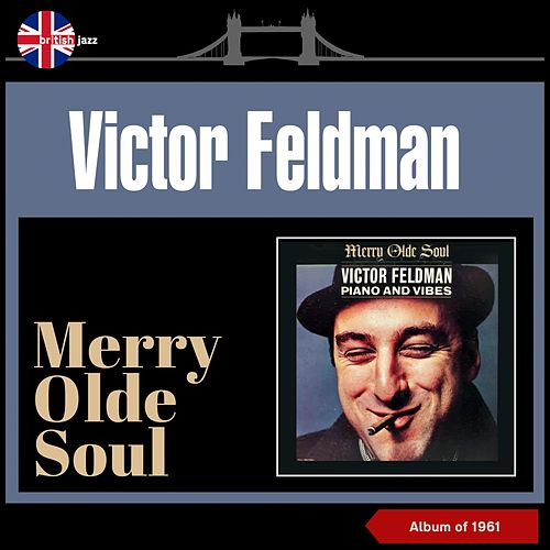 Merry Olde Soul (Album of 1961) by Victor Feldman