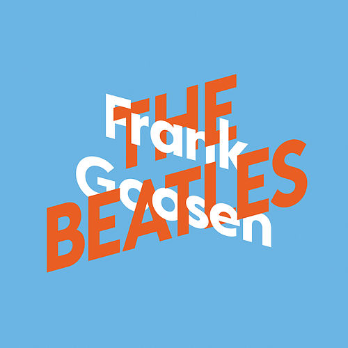 Frank Goosen über The Beatles - KiWi Musikbibliothek, Band 7 by Frank Goosen