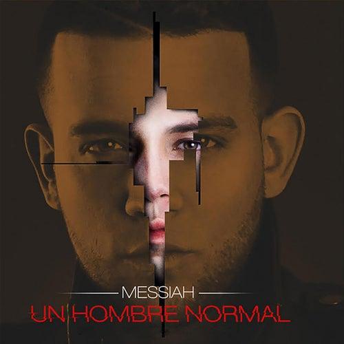 Un Hombre Normal de Messiah