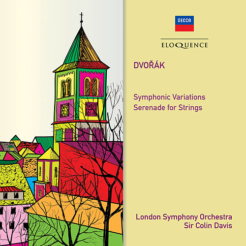 Dvorak: Symphonic Variations; Serenade for Strings by Sir Colin Davis