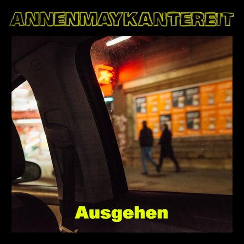 Ausgehen von AnnenMayKantereit