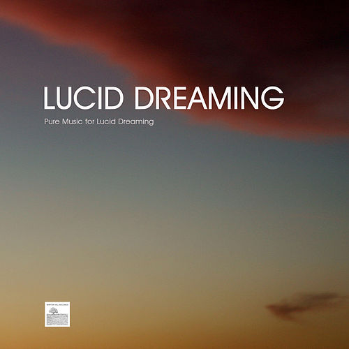 Lucid Dreaming - Pure Music for Lucid Dreaming by Asian Traditional Music