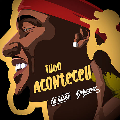 Tudo Aconteceu de MC Du Black