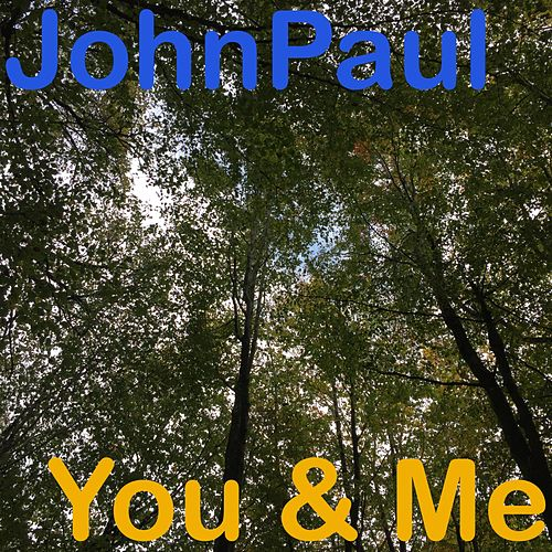 You & Me by JohnPaul