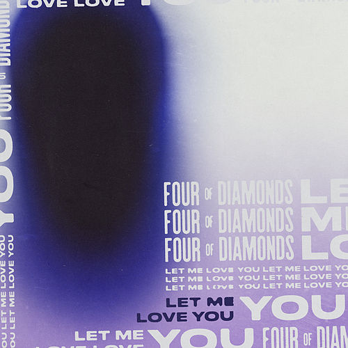 Let Me Love You by Four Of Diamonds