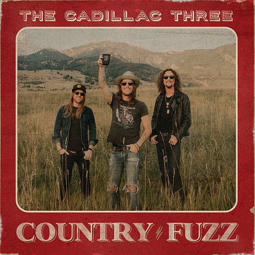 COUNTRY FUZZ by The Cadillac Three