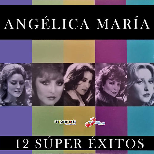 12 Súper Éxitos de Angelica Maria