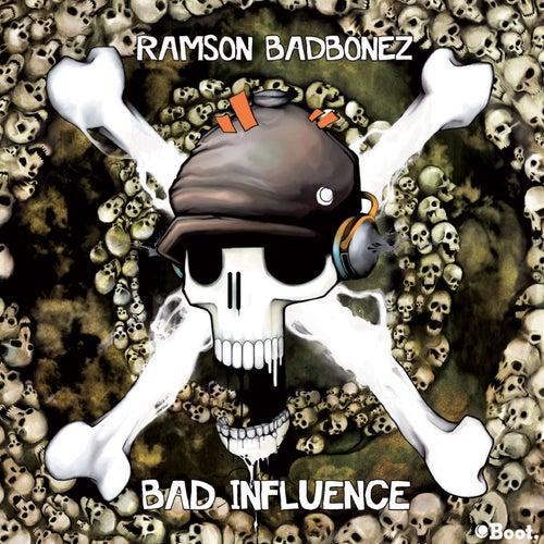 Bad Influence by Ramson Badbonez