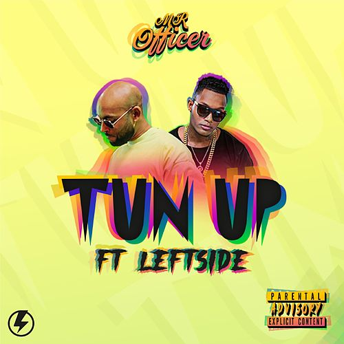 Tun Up by Mr. Officer and Leftside