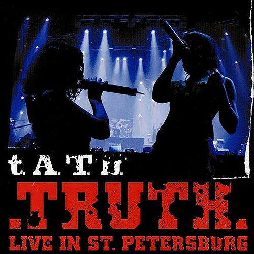 Truth (Live in St. Petersburg) de T.A.T.U.
