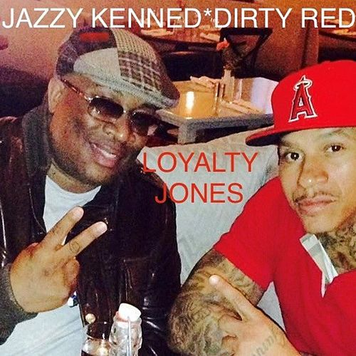 Loyalty Jones (feat. Dirty Red) by Jazzy Kennedi