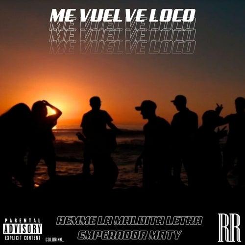 Me Vuelve Loco by Aemme La Letra