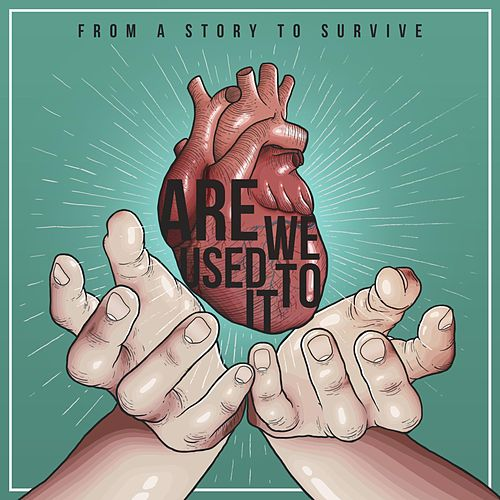 From a Story to Survive EP von Are We Used to It
