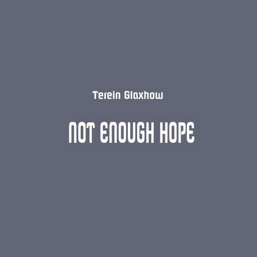 Not Enough Hope de Terein Glaxhow