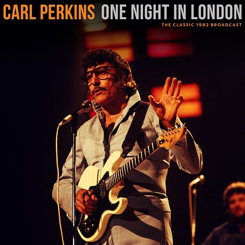 One Night In London de Carl Perkins