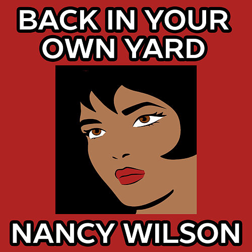 Back in Your Own Backyard de Nancy Wilson