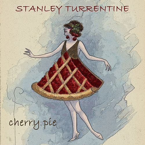 Cherry Pie von Stanley Turrentine