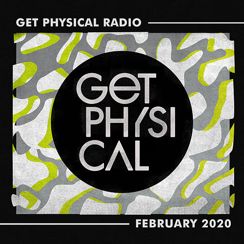 Get Physical Radio - February 2020 by Get Physical Radio