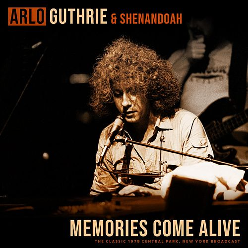 Memories Come Alive (with Shenandoah) by Arlo Guthrie