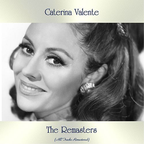 The Remasters (All Tracks Remastered) von Caterina Valente