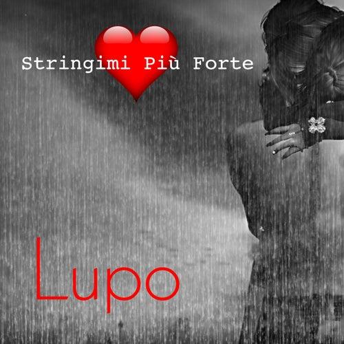 Stringimi più forte von Lupo