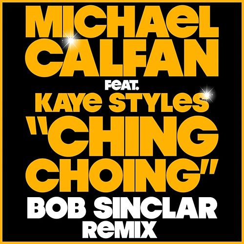 Ching Choing (Bob Sinclar Remix) by Michael Calfan