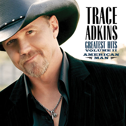 American Man: Greatest Hits Vol. II von Trace Adkins