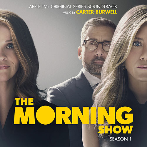 The Morning Show: Season 1 (Apple TV+ Original Series Soundtrack) by Carter Burwell