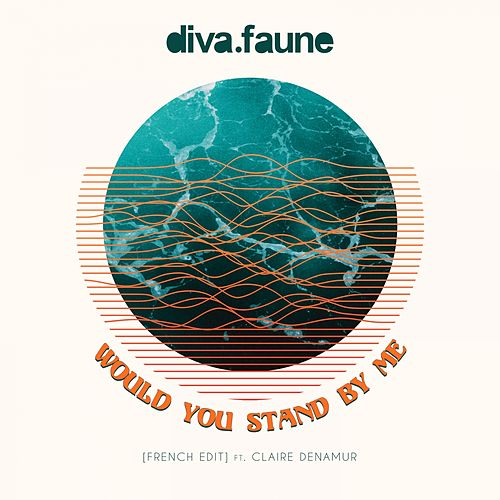 Would You Stand by Me (French Edit) de Diva Faune